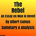 The Rebel: An Essay on Man in Revolt by Albert Camus: Summary & Analysis | Dave Wallace