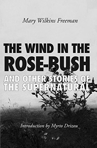 The Wind in the Rose-Bush: And Other Stories of the ()
