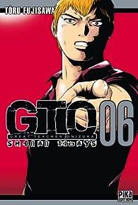 GTO Shonan 14 Days, Tome 6 par Tôru Fujisawa