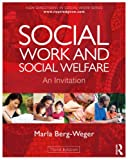 Social Work and Social Welfare: An Invitation (New Directions in Social Work), Marla Berg-Weger, 0415501601