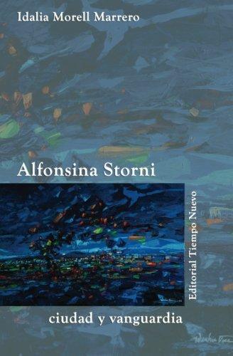 Alfonsina Storni: ciudad y vanguardia (Spanish Edition)