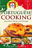 Portuguese Cooking ***Color Edition***: Easy Classic Recipes from Portugal