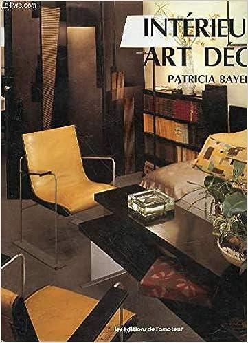 Interieurs art deco : les classiques de la décoration, 1920 ...