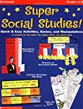 img - for Super Social Studies!: Quick and Easy Activities, Games and Manipulatives (Grades 4-8) book / textbook / text book