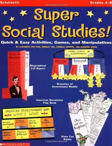 !: Quick and Easy Activities, Games and Manipulatives (Grades 4-8) (Scholastic Social Studies)