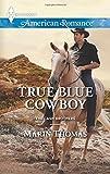 True Blue Cowboy, Marin Thomas, 0373755309