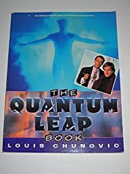 The Quantum Leap Book (Based on the Universal Television Series) by Louis Chunovic (1993-03-02)