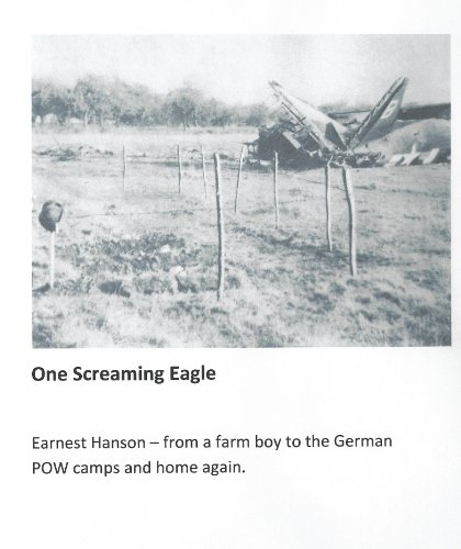 Eagle One Glider - One Screaming Eagle: From a Farm Boy to the German Pow Camps and Home Again