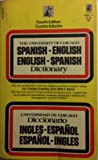 img - for The University of Chicago Spanish Dictionary/Diccionario de La Universidad De Chicago: Spanish/English, English/Spanish/Ingles/Espanol, Espanol/Ingles (Fourth Edition/Cuarta Edicion) book / textbook / text book
