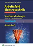 Arbeitsfeld Elektrotechnik - Standardschaltungen: Lernfelder 5 -13 (Handwerk): Schülerband