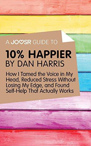 A Joosr Guide to... 10% Happier by Dan Harris