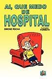Ai, que medo de hospital