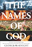 The Names of God: an Illustrated Guide, George W. Knight, 160260343X
