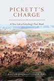 img - for Pickett's Charge: A New Look at Gettysburg s Final Attack book / textbook / text book