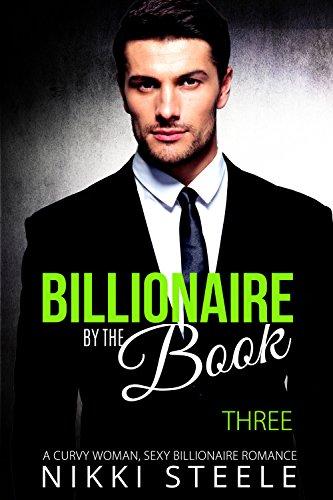 Billionaire by the Book - Three: A Curvy Woman, Sexy Billionaire Romance