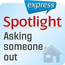 Spotlight express - Mein Alltag: Wortschatz-Training Englisch - Mit jemandem ausgehen Hörbuch von  div. Gesprochen von:  div.