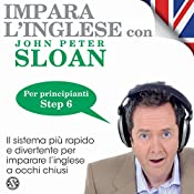 Impara l'inglese con John Peter Sloan - Step 6 | John Peter Sloan