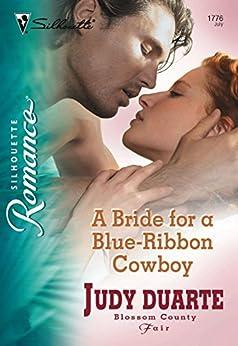 A Bride for a Blue-Ribbon Cowboy (Silhouette Romance) by [Duarte, Judy]