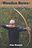 img - for Wooden Bows: What I Wish I'd Known When I Started book / textbook / text book