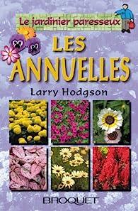 Le jardinier paresseux : Les annuelles  par Larry Hodgson