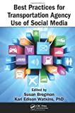 Best Practices for Transportation Agency Use of Social Media, , 1466568607