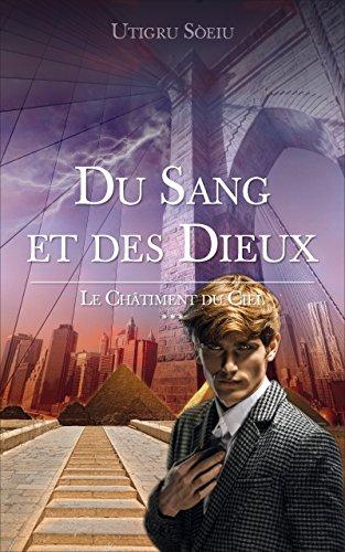 Du Sang et des Dieux: Le Châtiment du Ciel (French Edition)