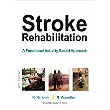 Stroke Rehabilitation: A Functional Activity Based Approach