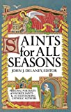 Saints for All Seasons, John J. Delaney, 0385129084