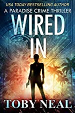 Wired In: Vigilante Justice Thriller Series (Paradise Crime Thrillers Book 1)