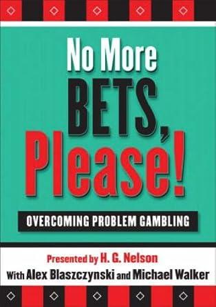 No more bets please overcoming problem gambling anaheim ca casino