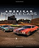 American Muscle Cars: A Full-Throttle History offers