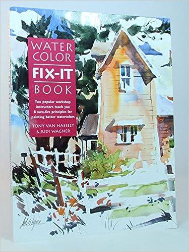 Watercolor Fix-It Book: Tony Van Hasselt, Judi Wagner: 9780891346807 ...