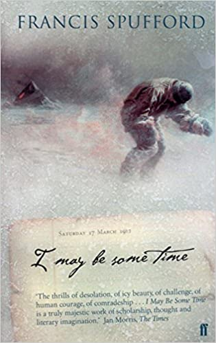 I May Be Some Time: Ice and the English Imagination: Amazon