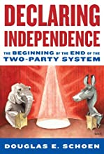 Declaring Independence: The Beginning of the End of the Two-Party System