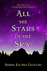 All the Stars in the Sky: Until the End of the World, Book 3