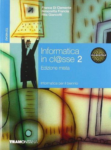 Informatica in cl@sse. Per gli Ist. tecnici. Con espansione online: 2 por Di Clemente, Franca,Simonetta Francia,Rita Giancotti