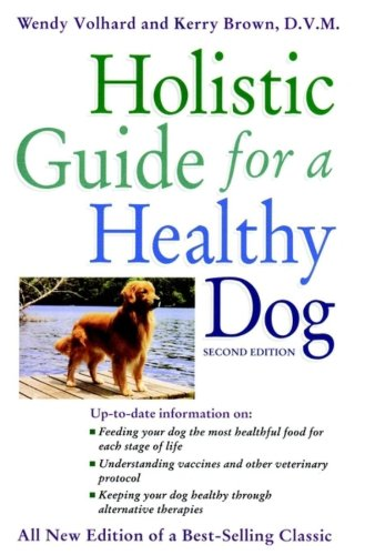 Holistic Guide for a Healthy Dog (Howell Reference Books) ()