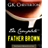 THE COMPLETE FATHER BROWN MYSTERIES COLLECTION [Annotated] (Complete Works of G.K. Chesterton Book 1) (English Edition)