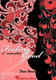 Feeling Good, 2ème mantra par Fleur Hana