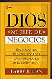 img - for Dios Mi Jefe De Negocios: Siguiendo los Principios de Dios en un Mundo de Alta Competici n (Spanish Edition) book / textbook / text book