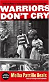 img - for Warriors Don't Cry: A Searing Memoir of the Battle to Integrate Little Rock's Central High by Melba Pattillo Beals (2007-07-24) book / textbook / text book