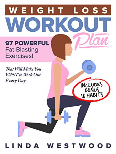 Weight Loss Workout Plan 97 POWERFUL Fat Blasting Exercises Includes BONUS 18 Habits