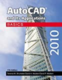 AutoCAD and Its Applications - Basics 2010, Terence M. Shumaker, David A. Madsen, David P. Madsen, 1605251615