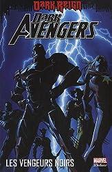 Dark Avengers, Tome 1 : Les vengeurs noirs