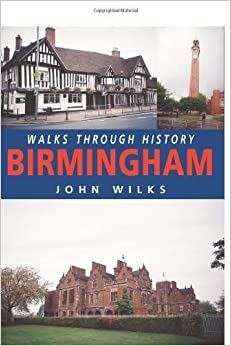 Book Walks Through History: Birmingham by Wilks, John (2012)