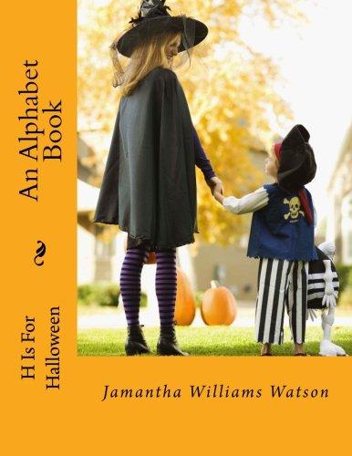 H Is For Halloween: An Alphabet Book