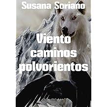 Viento caminos polvorientos (Spanish Edition)