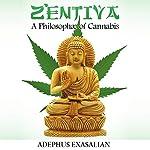 Zentiva: A Philosophae of Cannabis | Adephus Exasalian
