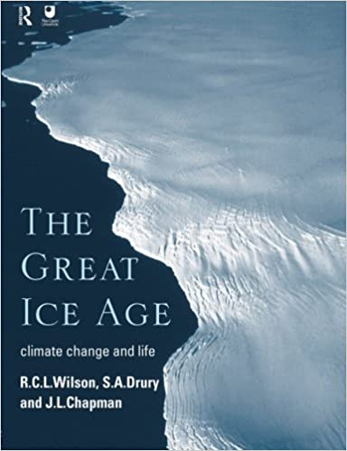 Mobi free download books The Great Ice Age: Climate Change and Life 0415198429 PDF ePub MOBI by R.C.L. Wilson