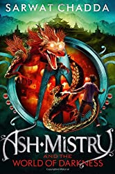Ash Mistry and the World of Darkness (The Ash Mistry Chronicles)
